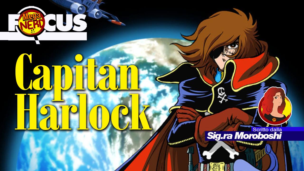 Harlock – Un capitano e il suo viaggio tra le stelle, in nome della libertà