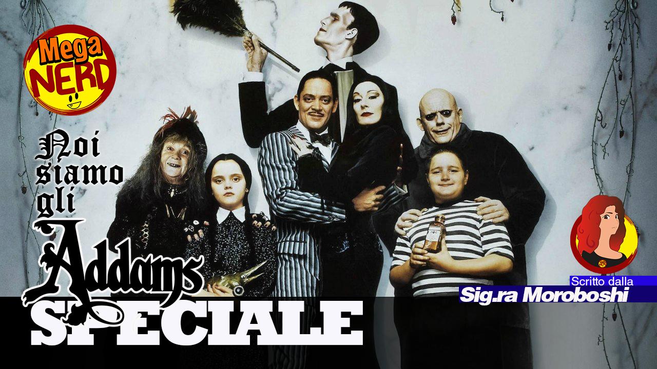Noi siamo gli Addams (e ci amiamo per quello che siamo)