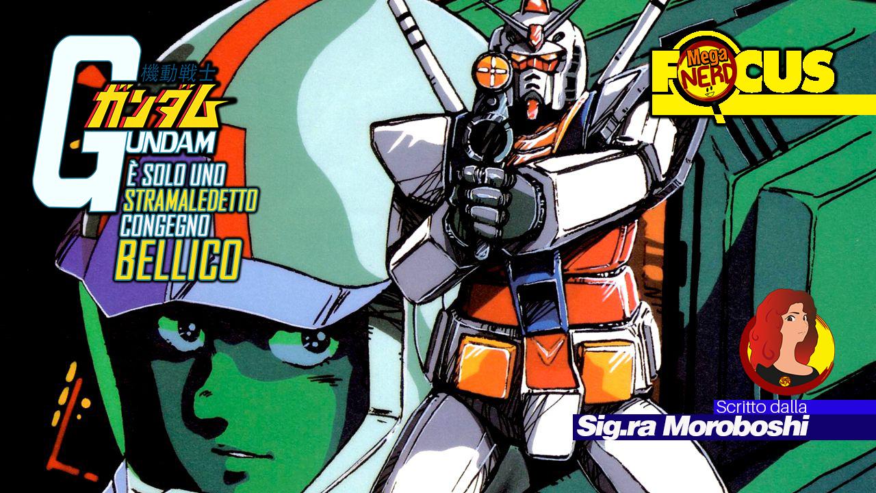 Gundam è solo uno stramaledetto congegno bellico