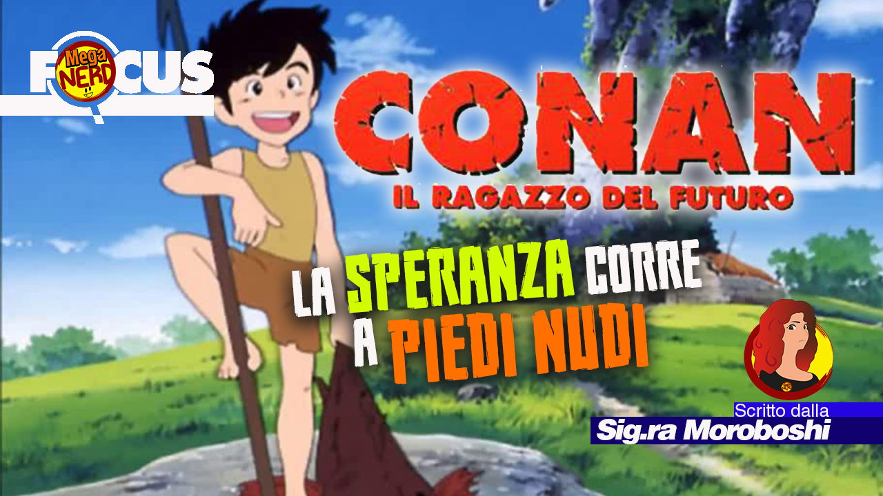 Conan il ragazzo del futuro – La speranza corre a piedi nudi