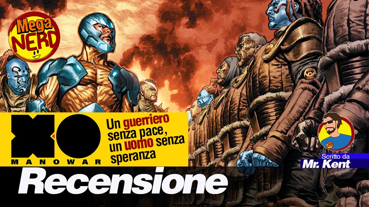 X-O Manowar – Un guerriero senza pace, un uomo senza speranza