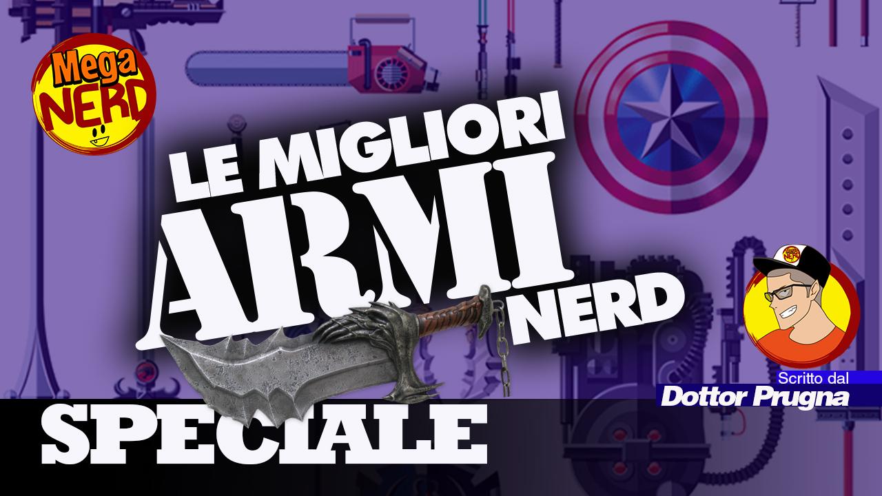 Le migliori Armi Nerd – Speciale
