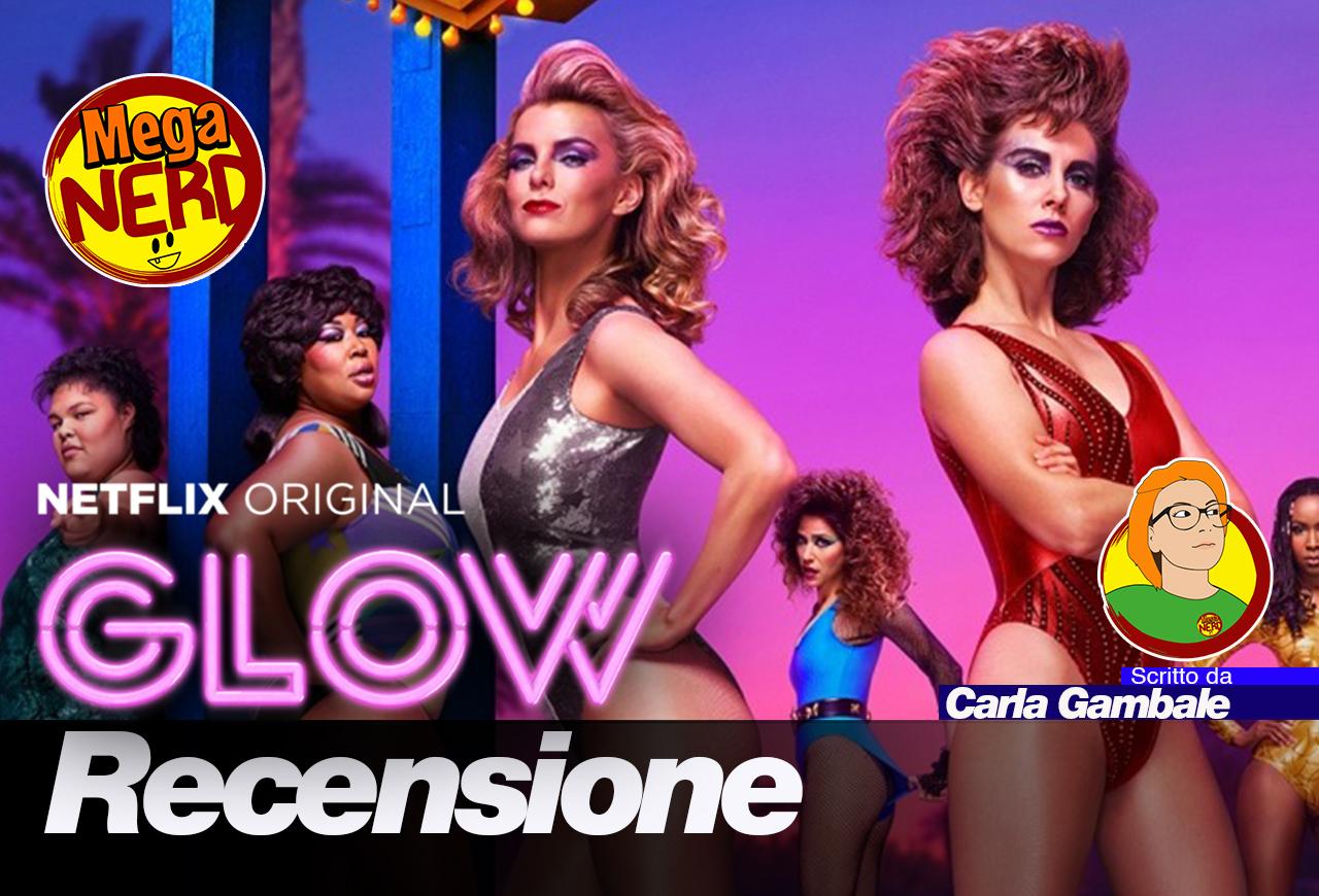 Glow stagione 3 – Perché guardare una delle migliori serie in circolazione