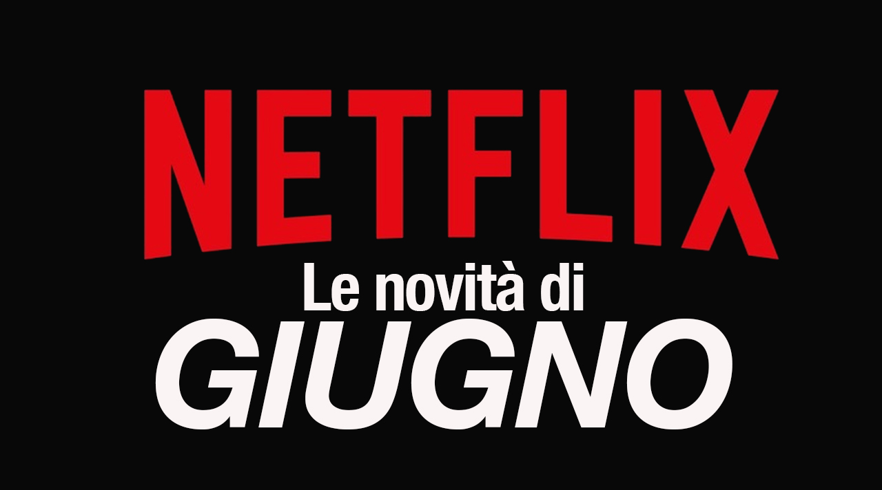 Netflix – Tutte le novità di giugno 2020