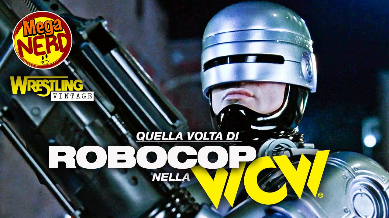 Quella volta di Robocop nella WCW
