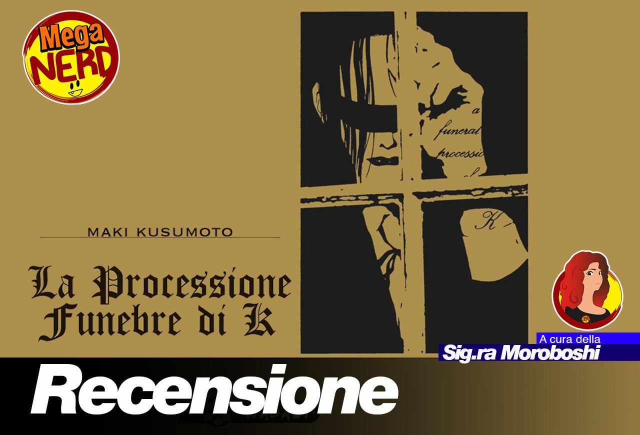 La processione funebre di K – Il capolavoro underground di Maki Kusumoto