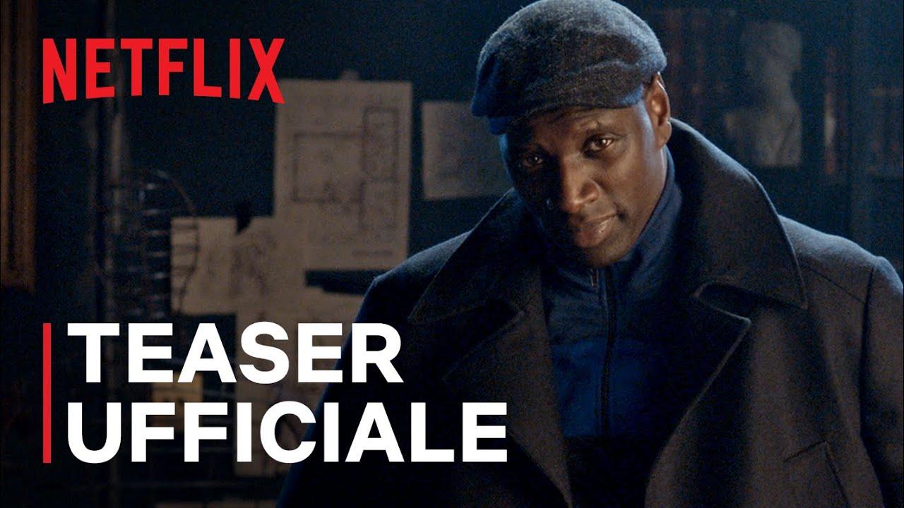 Lupin – Netflix rilascia il primo trailer della serie con Omar Sy