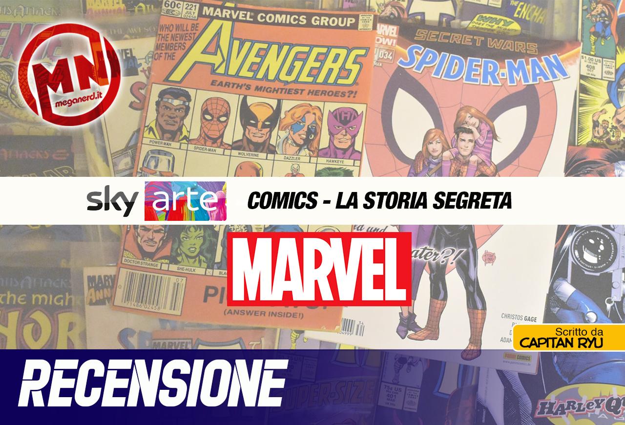 """Comics – La Storia Segreta. Primo episodio, """"La Marvel e i suoi eroi"""""""