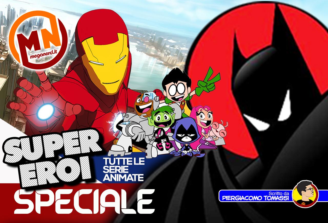 Tutte (o quasi) le serie animate sui supereroi