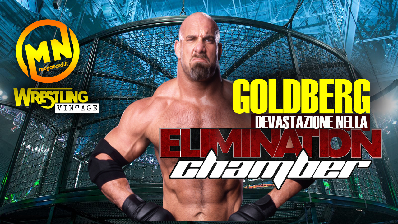 Goldberg, devastazione nell'Elimination Chamber