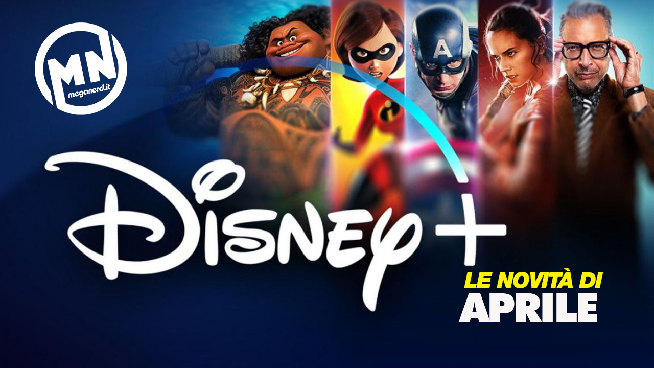 Disney+ – Tutte le novità di aprile 2021