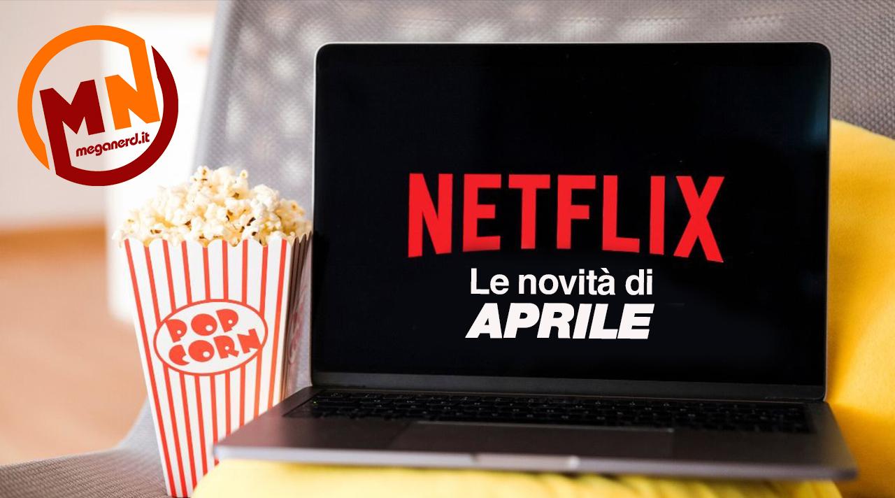 Netflix – Tutte le novità di aprile 2021