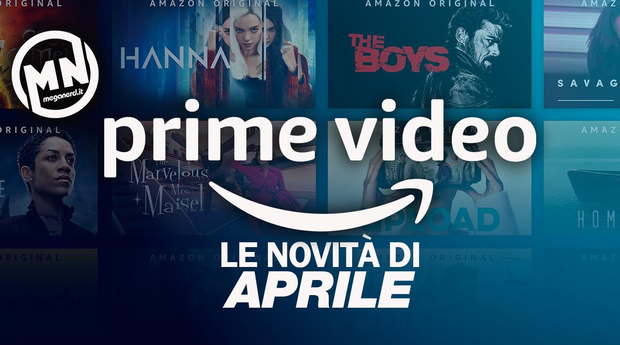 Amazon Prime Video – Tutte le novità di aprile 2021