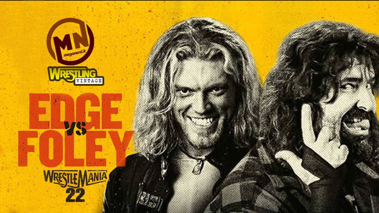 Edge vs Mick Foley – La storia del loro Hardcore Match a Wrestlemania 22