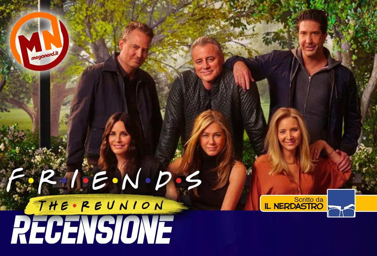 Friends – La Reunion è semplicemente perfetta