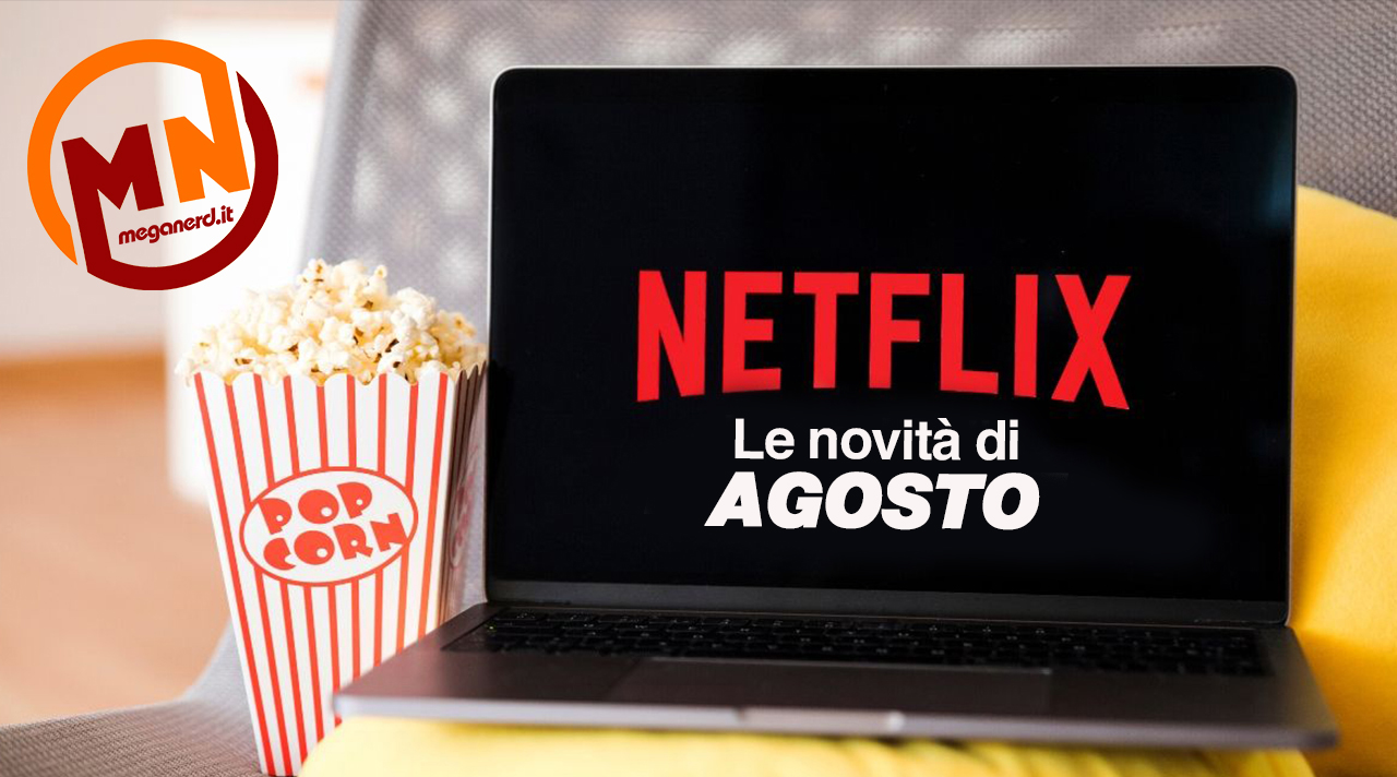Netflix – Tutte le novità di agosto